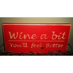 WINE A BIT Rustic Shabby Country Chic Primitive CUSTOM Vino Kitchen Wood Sign CHOOSE COLOR