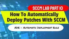 Deploy Software Updates SCCM setup Configure Automatic Deployment Rules ADR Technology News, Tech News, Software