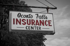 Oconto Falls Insurance Sales Sign. I don't know why, but I loved this sign.