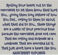 all very true... They sure don't care to let you know how they don't like their behavior not being tolerated any longer though.
