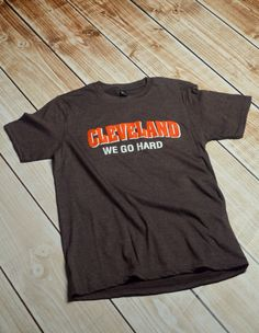 Cleveland We Go Hard, Cleveland browns by PiperAndStone on Etsy
