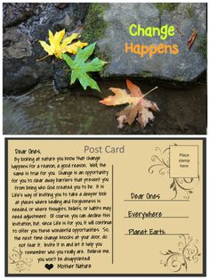 A post card from Mother Nature about the benefits of change. Mother Nature, Knowing You, Create Yourself, Shit Happens, Post Card, Cards, Life, Change, Quotes