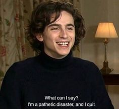 I'm a Pathetic Disaster and I Quit Timothée Chamalet&gt&gt&gt Timmy T, Tumblr Boys, Mo S, Film Quotes, Quote Aesthetic, Aesthetic Outfit, Mood Pics, My Mood, Reaction Pictures