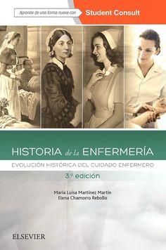 Historia de la Enfermería: evolución histórica del cuidado enfermero. 3ª ed. http://kmelot.biblioteca.udc.es/record=b1646979~S12*gag