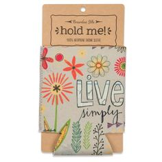 Loving this Beige 'Live Simply' Drink Sleeve on Floral Artwork, Invite Friends, Manicure Set, Zipper Bags, Inspirational Gifts, Hand Warmers, Cool Artwork, Drink Sleeves