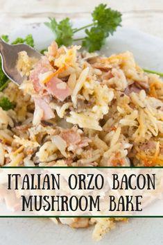 Italian Orzo Bacon Mushroom Bake- Italian orzo bacon mushroom bake is a delicious blend of an italian cheese sauce, orzo, canadian bacon, bacon and mushrooms. Creamy Pasta Recipes, Yummy Pasta Recipes, Best Dinner Recipes, Bacon Recipes, Spring Recipes, Casserole Recipes, Soup Recipes, Winter Recipes, Amigurumi