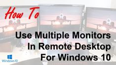 How to use multiple monitors in Remote Desktop for Windows 10 Remote Desktop Protocol, Software Development, Windows 10, Being Used, Microsoft, Monitor, Technology, Tech, Tecnologia