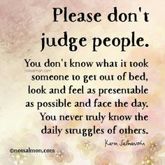 It can be harder than you think. Don't be assholes to people. You never know what their mind is already putting them through.