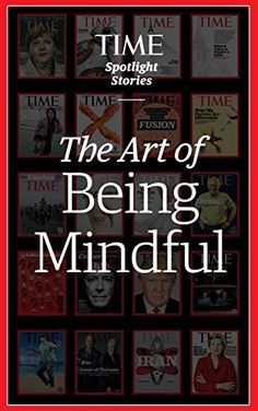 The Art of Being Mindful by Kate Pickert http://www.amazon.com/dp/B019RDPJW4/ref=cm_sw_r_pi_dp_NgSOwb0PSHSP4