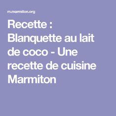Recette : Blanquette au lait de coco  - Une recette de cuisine Marmiton