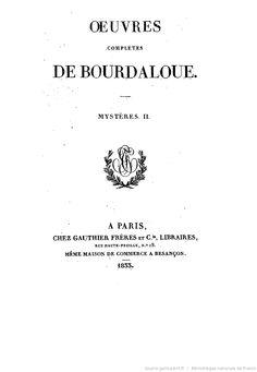 Oeuvres complètes de Bourdaloue. 11 / (précédées d'une notice sur la vie et les oeuvres de Bourdaloue, par J. Labouderie et de la préf. du P. Bretonneau)