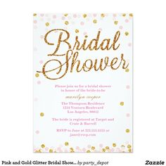 Pink and Gold Glitter Bridal Shower Invitations If you need custom colors or assistance in creating your design, please feel free to contact me at zazzlepartydepot@gmail.com. I look forward to hearing from you!
