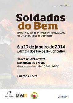 Exposição: Soldados do Bem  > 6 a 17 Jan 2014 @ Paços do Concelho, Vale de Cambra  #ValeDeCambra #bombeiros