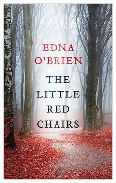 The Little Red Chairs by Edna O'Brien review – a chilling masterpiece | Books | The Guardian