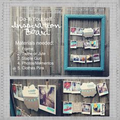 DIY Inspiration Board    materials needed: 1. Frame 2. Twine or Jute 3. Staple Gun 4. Photos/Mementos 5/ Clothes Pins