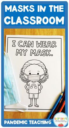 These resources will help you as you manage masks in the classroom with your kindergarten, first grade, or second grade students. Perfect for back to school during the coronavirus pandemic and COVID-19 crisis. #pandemic #covid #masksintheclassromm #firstgrademasks #coloringpage