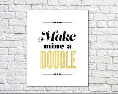 Typography Design, Alcohol Print, Bar Cart Art, Bar Cart Poster, Black Gold, Modern Art, Shabby Chic, Wall Decor - Make Mine a Double (8x10)...