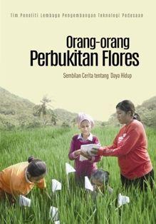 Orang-orang Perbukitan Flores: Sembilan Cerita tentang Daya Hidup -  http://blog.insist.or.id/insistpress/id/arsip/11210