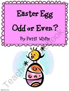 Easter Egg Odd or Even? from ASeriesof3rdGradeEvents on TeachersNotebook.com (12 pages)