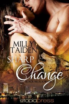 Hot werewolf great story and great sex what more can you ask. PLEASE SHARE Sharp Change (Black Meadow Pack) by Milly Taiden, http://www.amazon.com/dp/B0096SQF38/ref=cm_sw_r_pi_dp_J.MNqb0RK2GCN