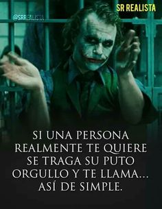 Orgullo o... Joker Frases, Joker Quotes, Sad Texts, Quotes En Espanol, Millionaire Quotes, Joker And Harley Quinn, Love Phrases, Love Messages, Life Quotes