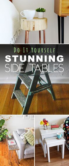 Do It Yourself Stunning Side Tables! • Lots of ideas, projects and step by step tutorials!