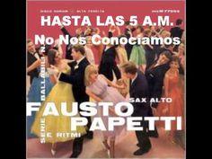 Fausto Papetti- Hasta las 5 A.M.- Full Album (1960 ) - YouTube