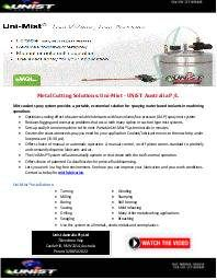Optimizes cooling effect of water-soluble lubricants with low volume/low pressure (LVLP) spray mist system. Reduces fogging and overspray problems that occur with many siphon or suction-type mist systems. For more information, please contact us. Unist Australia Pty Ltd. 7 Bendtree Way, Castle Hill, NSW 2154, Australia, Phone: 02 8850 2022, Mob: 0418 274946, Fax: 02 8850 2033, www.unist.com.au