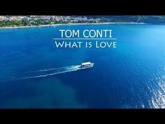 Tom Conti - What is Love
