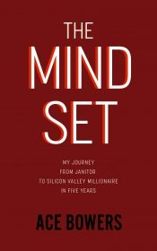The Mindset: My Journey from Janitor to Silicon Valley Millionaire in Five Years by [Bowers, Ace] Book Club Books, New Books, Books To Read, Online Book Club, Books Online, Love Reading, Reading Lists, March Book, Memoir Writing