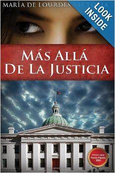 Más allá de la justicia recibió el tercer lugar del prestigioso Premio Planeta de Novela - el premio literario mejor dotado después del premio Nóbel de Literatura.