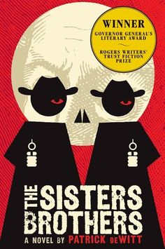 The Sisters Brothers -- one of the best books I read last year.