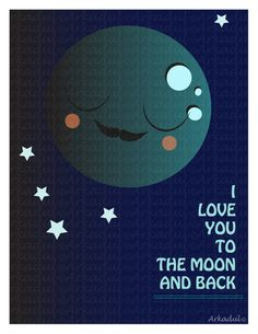 I Love You To The Moon & Back by arkadul on Etsy, $5.00