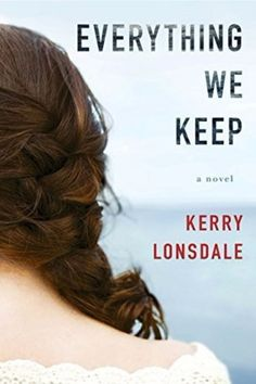 Everything We Keep: A Novel by Kerry Lonsdale. Explores the devastation of loss, the euphoria of finding love again, and the pulse-racing repercussions of discovering the truth about the ones we hold dear and the lengths they will go to protect us. Books 2016, New Books, Good Books, Books To Read, 2017 Books, Finding Love Again, Fallen Book, Summer Reading Lists, Reading Time
