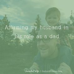 Affirming Your Husband In His Role As A Father