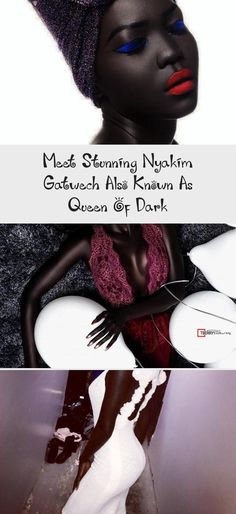 Meet Stunning Nyakim Gatwech Also Known As Queen Of Dark - bemethis #darkskinbeautyTattoos #darkskinbeautyAloeVera #darkskinbeautyPlusSize #Mediumdarkskinbeauty #darkskinbeautyAntiAging