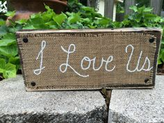 """I Love Us"" Burlap on Wood Sign"