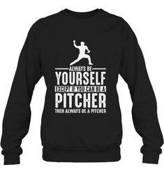 Pitcher Baseball Lover Gift Always be Yourself T Baseball Tees, Always Be, Gift For Lover, Lovers, Gifts, Baseball T Shirts, Presents, Favors, Baseball Shirts