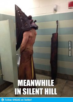 Meanwhile in Silent Hill.. HAHA