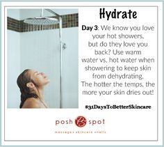 Hot showers might be relaxing, but they can take a toll on your skin. ‪#‎31DaysToBetterSkincare‬ ‪#‎NationalCancerAwarenessMonth‬