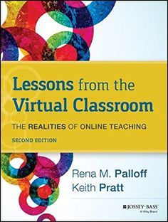 Lessons from the Virtual Classroom The Realities of Online Teaching -- Details can be found by clicking on the image.