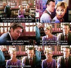 I think this is one of my fave moments between Giles and Buffy. I love it so much.