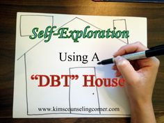 "Dialectical Behavioral Therapy ""DBT"" House Instructions from Kim Creating Your House Template: • Draw an outline of the house, including a floor, roof, door, chimney, 4 levels, and a billboard above..."