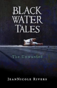 Title: Black Water Tales: The Unwanted Author: JeanNicole Rivers Publication date: March 31st 2016 Genres: Adult, Horror Book Description In the remote, eastern European town of Borsl…