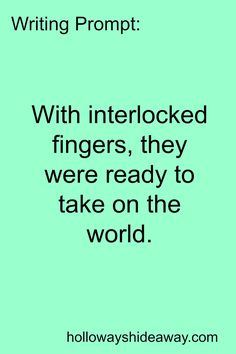Writing Prompt-With interlocked fingers they were ready to take on the world-June 2016-Romance Prompts