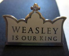 Weasley is our King Pin / Badge for the Witch or Wizard on Etsy, $10.00