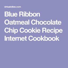 Blue Ribbon Oatmeal Chocolate Chip Cookie Recipe Internet Cookbook