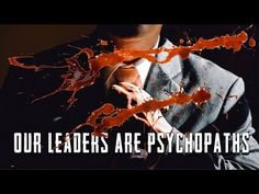 Episode 090 – Our Leaders Are Psychopaths : The Corbett Report