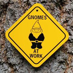 Gnomes at Work Sign
