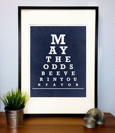 Hunger games Poster Print - quote off be ever in your favor - inspirational - motivational Poster Art - illustration typography. $15, via Etsy.